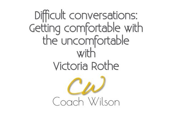 Difficult conversations: Getting comfortable with the uncomfortable