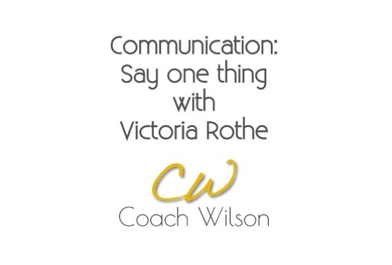 Communication: Say one thing