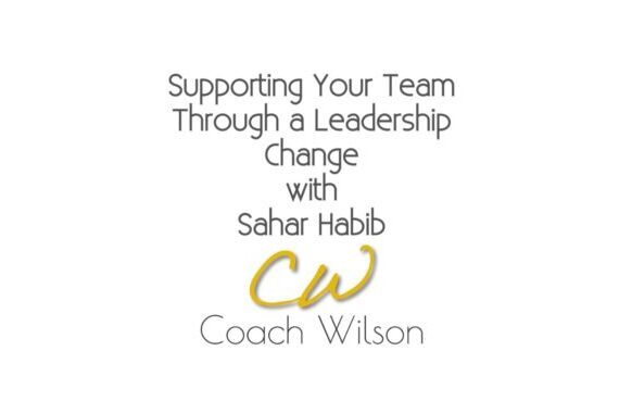 Supporting Your Team Through a Leadership Change